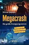 Megacrash - Die große Enteignung kommt: So schützen Sie sich vor der Krise und sorgen für den Crash-Fall vor