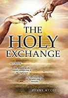 The Holy Exchange: The wealth of the world transferred to the righteous; for the healing of the peoples and the nations