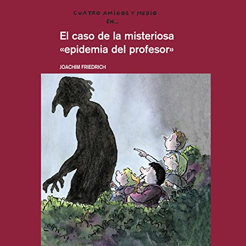 El Caso De La Misteriosa Epidemia Del Profesor [The Case of the Mysterious Professor's Epidemic] audiobook cover art
