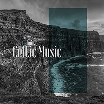 Calming Celtic Music: Healing Harp with Sounds of Nature, Stress and Anxiety Relief, Relaxing Atmosphere for Meditation