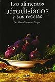Alimentos afrodisiacos y sus recetas (Libros De Cocina (hiria)) de Manuel Matinez (19 jun 2008) Tapa...