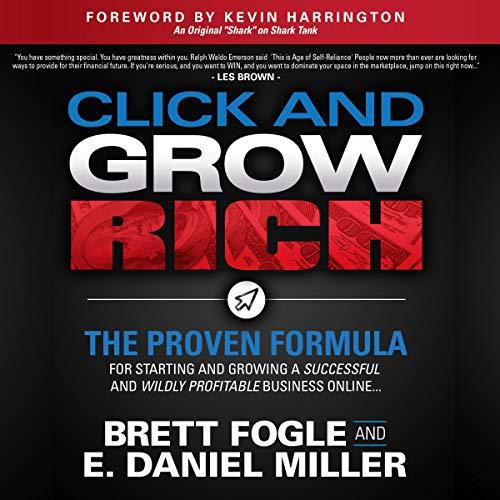 Click and Grow Rich Audiobook By Brett Fogle, E. Daniel Miller cover art
