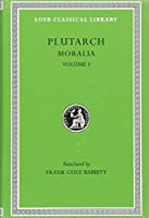 Plutarch: Moralia, Volume I (The Education of Children. How the Young Man Should Study Poetry. On Listening to Lectures. How to Tell a Flatterer from a ... in Virtue) (Loeb Classical Library No. 197)