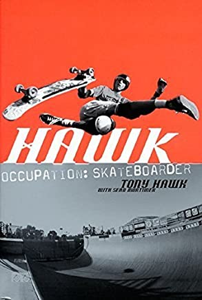 Hawk: Occupation: Skateboarder by Tony Hawk Sean Mortimer(2001-06-19)