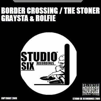 Border Crossing/The Stoner