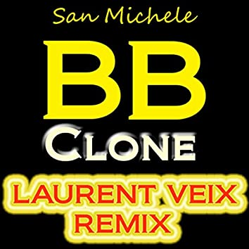 BB Clone (Laurent Veix Remix)