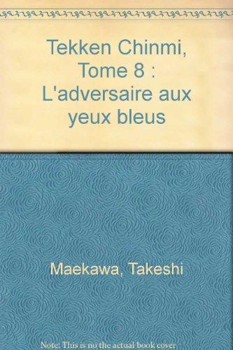 Tekken Chinmi, Tome 8 : L'adversaire aux yeux bleus