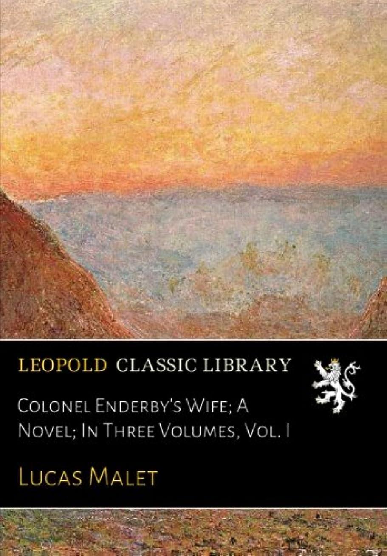 アヒル差別的検出器Colonel Enderby's Wife; A Novel; In Three Volumes, Vol. I