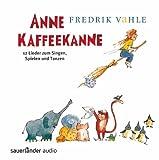 Anne Kaffeekanne: 12 Lieder zum Singen, Spielen und Tanzen - Prof. Dr. Fredrik Vahle