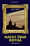 Nacht über Gotha: Kriminalroman