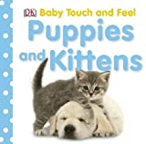 Puppies and Kittens (Baby Touch and Feel)
