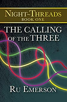 The Calling of the Three (Night-Threads Book 1) by [Ru Emerson]