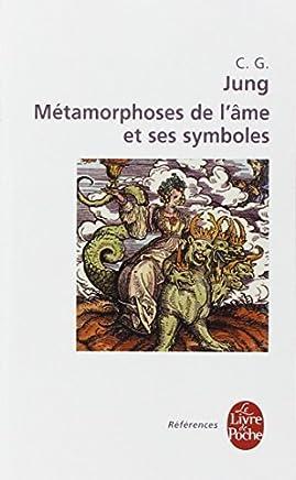M?TAMORPHOSES DE L?ME ET SES SYMBOLES (LES) by CARL GUSTAV JUNG (February 01,2009)