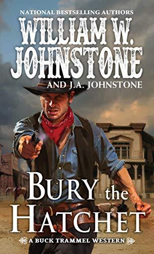Bury the Hatchet (A Buck Trammel Western Book 2)