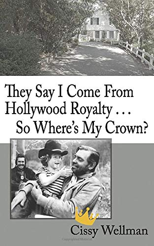 Compare Textbook Prices for They Say I Come From Hollywood Royalty...So Where's My Crown  ISBN 9798695007725 by Wellman, Cissy
