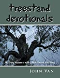 Treestand Devotionals: Nothing Happens with a Dull Sword . . . Nothing...