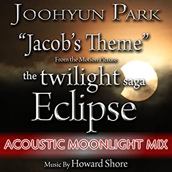 "Jacob's Theme from ""The Twilight Saga: Eclipse"" - Acoustic Moonlight Mix (Howard Shore)"