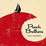 Songtexte von Punch Brothers - All Ashore