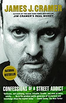 Confessions of a Street Addict by [Jim  Cramer]