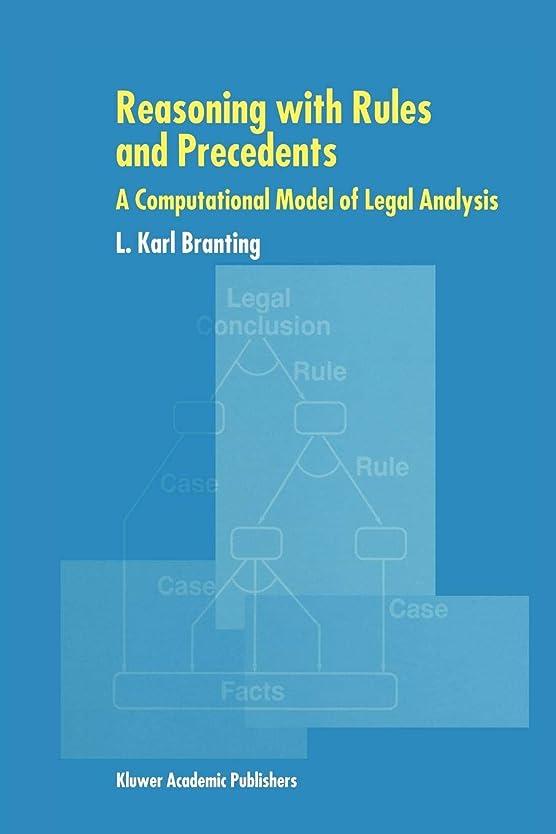 血まみれ悪因子振るうReasoning with Rules and Precedents: A Computational Model of Legal Analysis