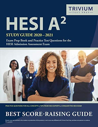 HESI A2 Study Guide 2020-2021: Exam Prep Book and Practice Test Questions for the HESI Admission Ass
