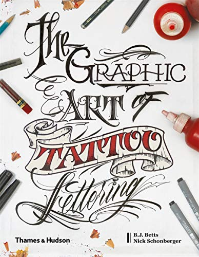 Compare Textbook Prices for The Graphic Art of Tattoo Lettering: A Visual Guide to Contemporary Styles and Designs 1 Edition ISBN 9780500241530 by Betts, BJ,Schonberger, Nicholas