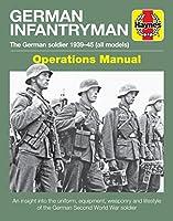 German Infantryman Operations Manual: The German soldier 1939-45 (all models) (Haynes Manuals)