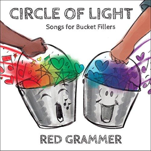 Circle Of Light: Songs For Bucket Fillers (0.05 Lb Light)