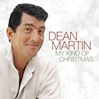 My Kind of Christmas by Dean Martin (2011-09-20)