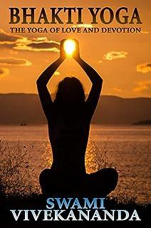 Bhakti Yoga: The Yoga Of Love And Devotion (English Edition)