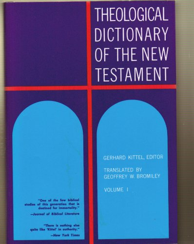 Theological Dictionary of the New Testament (VOLUMES 1-10, VOLUMES 1-10)