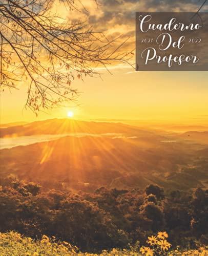 Cuaderno del profesor 2021 2022: Planificador semanal (una semana en 2 páginas)   Agenda del profesorado   Práctico Organizador para docentes   Portada paisaje natural