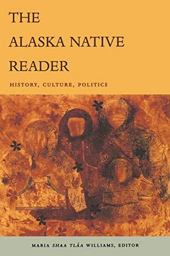 The Alaska Native Reader: History, Culture, Politics (The World Readers)