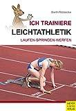 Ich trainiere Leichtathletik: La...
