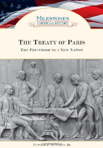The Treaty of Paris: The Precursor to a New Nation (Milestones in American History) (English Edition)
