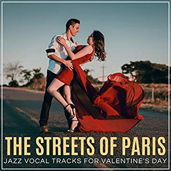 The Streets Of Paris - Jazz Vocal Tracks For Valentine's Day