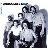 Songtexte von Chocolate Milk - The Best of Chocolate Milk