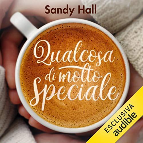 Qualcosa di molto speciale                   Di:                                                                                                                                 Sandy Hall                               Letto da:                                                                                                                                 Luca Ghignone,                                                                                        Chiara Francese                      Durata:  5 ore e 10 min     25 recensioni     Totali 4,1