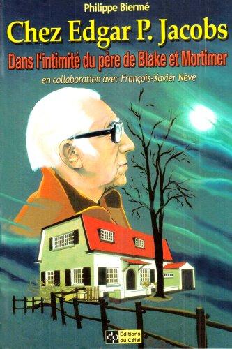 Chez Edgar P. Jacobs : Dans l'intimité du père de Blake et Mortimer