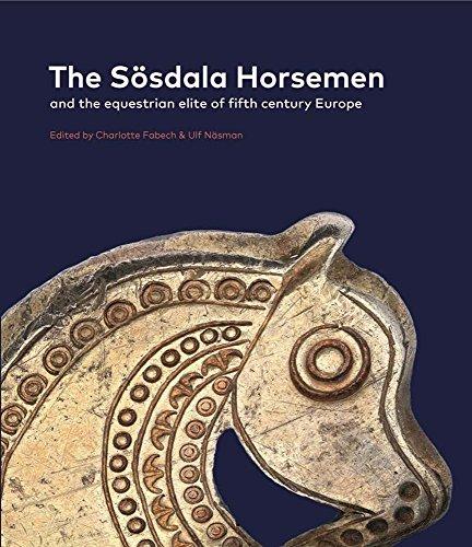 SOSDALA HORSEMEN & THE EQUESTR (Jutland Archaeological Society, Band 99)