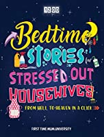 Bedtime Stories for Stressed Out Housewives: From Hell to Heaven in a Click - Enter the Peaceful World You Deserve After a Hectic Day. Kill Insomnia, Snoring and Fall Asleep Gently Like a Baby (Charming Prince Collection)