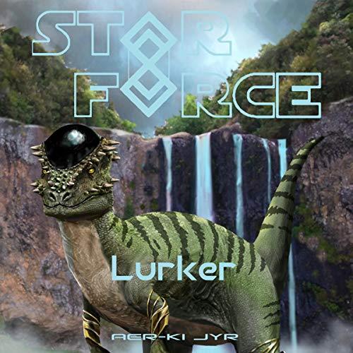 Star Force: Lurker audiobook cover art
