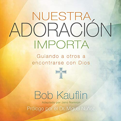 Nuestra adoración importa [Our Worship Matters] audiobook cover art