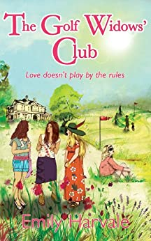 The Golf Widows' Club by [Emily Harvale]