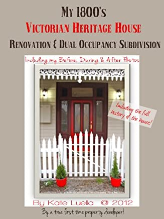 My 1800's Victorian Heritage House Renovation & Dual Occupancy Subdivision (with B&A photos)
