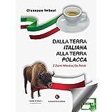 Dalla terra italiana alla terra polacca (Italian Edition)