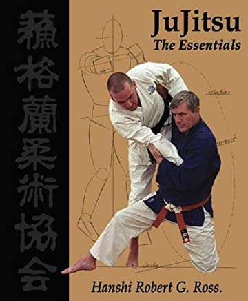 The Essentials for the Study, Coaching And Practice of Ju Jitsu by Robert Ross (2005-04-30)