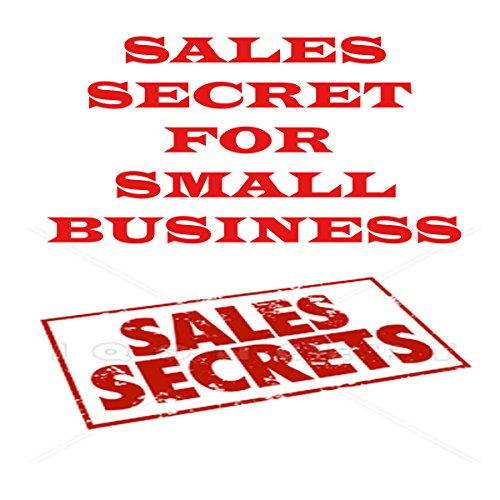 Sales Secrets for Small Business audiobook cover art