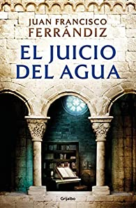 El juicio del agua par Juan Francisco Ferrándiz