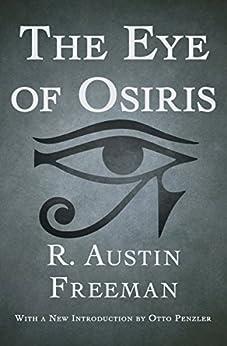 The Eye of Osiris (The Dr. Thorndyke Mysteries Book 3) by [R. Austin Freeman, Otto Penzler]
